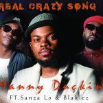 Manny Duckin – Real Crazy Song ft. Blaklez & Sanza Lo