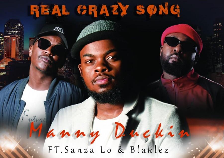 Manny Duckin – Real Crazy Song ft. Blaklez & Sanza Lo Image