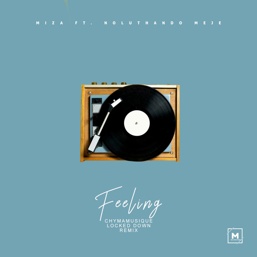 Miza - Feeling Chymamusique LockedDown Mix (feat. Noluthando Meje) - Single