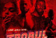 Photo of Sarz & Wurld – I Like Girls With Trobul (Album)