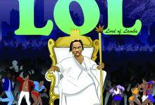 Photo of Naira Marley – LOL (Lord of Lamba) EP