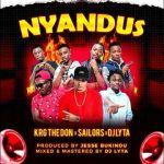 KRG The Don ft Sailors & DJ Lyta – Nyandus
