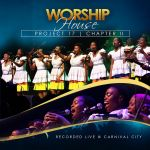 Worship House » Worship House Project 17, Chapter II (Recorded Live at Carnival City)