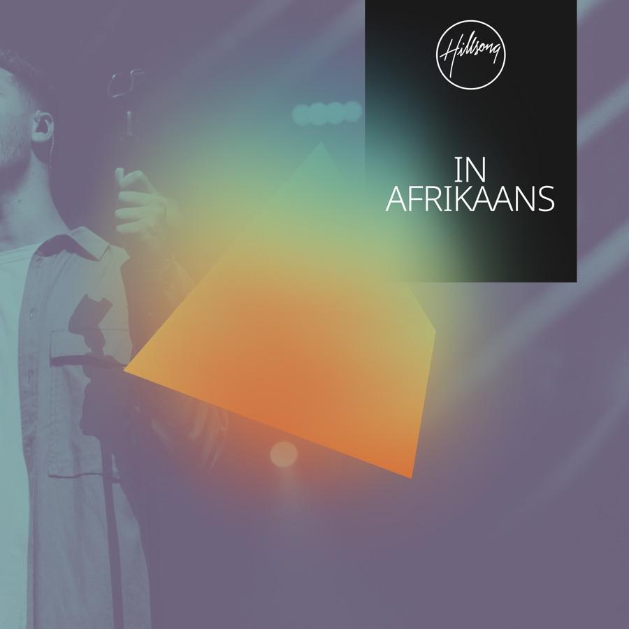 Hillsong In Afrikaans » Koning Van Konings