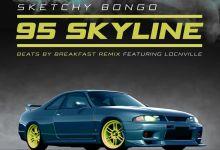 Sketchy Bongo  – 95 Skyline Ft. Locnville [beats by breakfast remix]