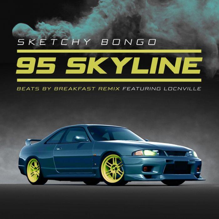 Sketchy Bongo - 95 Skyline (feat. Locnville) [beats by breakfast remix] - Single