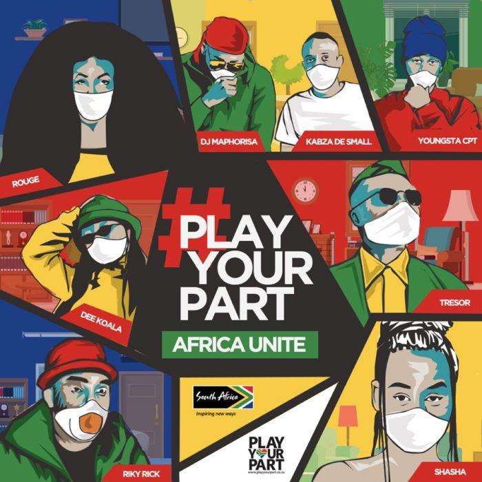 DJ Maphorisa x Kabza De Small x Tresor x Riky Rick x Sha Sha x YoungstaCPT x Rouge x Dee Koala - Play Your Part - Africa Unite (Single)