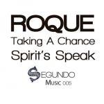 Roque – Taking a Chance – / Spirit's Speak