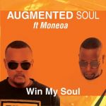 Augmented Soul And Moneoa Drops Win My Soul EP