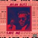 "Avian Blitz Recruits Chad Da Don For ""Save Me"""