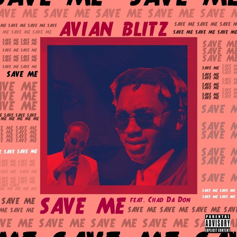 "Avian Blitz Recruits Chad Da Don For ""Save Me"""