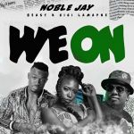 "Beast & Gigi Lamayne Featured On Noble Jay's ""We On"""