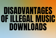 Photo of Disadvantages Of Illegal Music Downloads