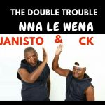 "Checkout Double Trouble's ""Nna Le Wena"""