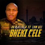 """Dr Malinga Enlists Low Dee For """"Bheki Cele"""" Inspired Tune"""