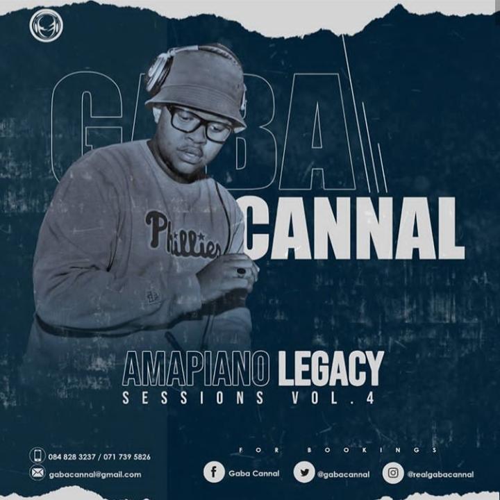 "Gaba Cannal drops ""Amapiano Legacy Sessions Vol. 4"""