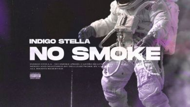 Photo of Indigo Stella To Drop New Joint, No Smoke On Friday