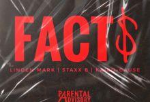 Linden Mark - Facts ft. Kairo-Cause & Staxx B
