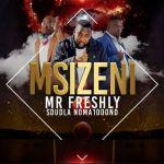 """Mr Freshly Features Sdudla Noma1000 On """"Msizeni"""""""