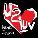 """Ne-Yo's New Single """"U 2 Luv"""" Featuring. Jeremih Is Out Today"""