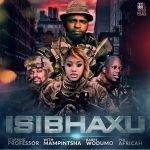 "Professor, Babes Wodumo, Mampintsha, Pex Africah Joint Song ""Isibhaxu"" Coming Soon"