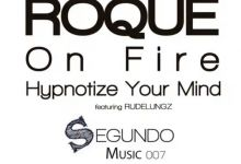 """Photo of Roque Drops 2-tracks EP With """"On Fire"""" And """"Hypnotize Your Mind"""""""