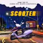 "Regular Collaborator Semi Tee, Kammu Dee And Miano Enlists DJ Maphorisa For ""Scooter"""