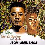 Sun-El Musician's – Ubomi Abumanga Feat. Msaki Finally Drops