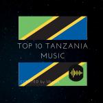 Tanzania Songs Top 10 (2020)