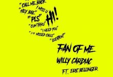 """Willy Cardiac Bags An Eric Bellinger Feature """"On Fan Of Me"""""""