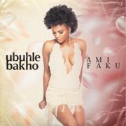 Ubuhle Bakho - Ami Faku