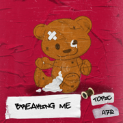 Breaking Me - Topic & A7S