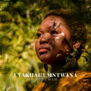 Uyakhal'umntwana - DUDUMAH