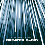 Greater Glory - Redemption Worship