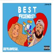 BestFriends ? - Reylovesu