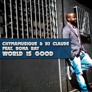 World Is Good (Original Mix) [feat. Rona Ray] - Chymamusique & DJ Claude