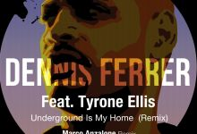 "Photo of Dennis Ferrer Drops 2-tracks EP ""Underground Is My Home"" (Remix) Feat. Tyron Ellis"