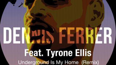 "Photo of Dennis Ferrer Drops 2-tracks EP ""Underground Is My Home"" (Remix) Feat. Tyron Ellis"