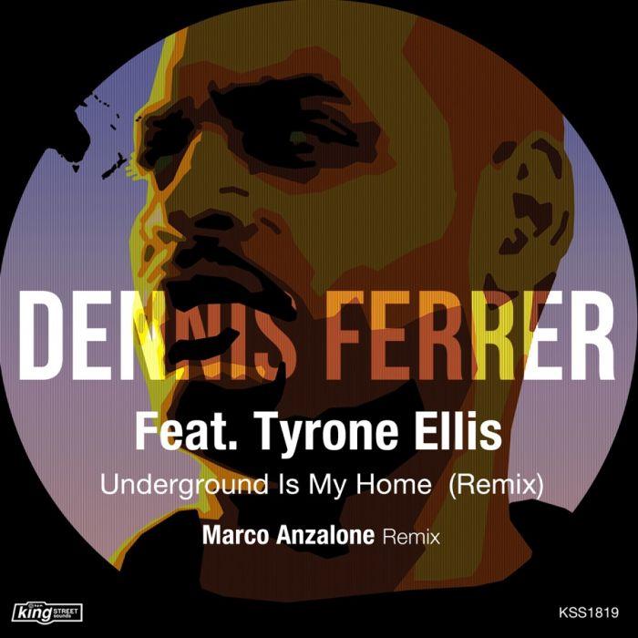 Dennis Ferrer - Underground Is My Home (Remix) [feat. Tyron Ellis] - Single