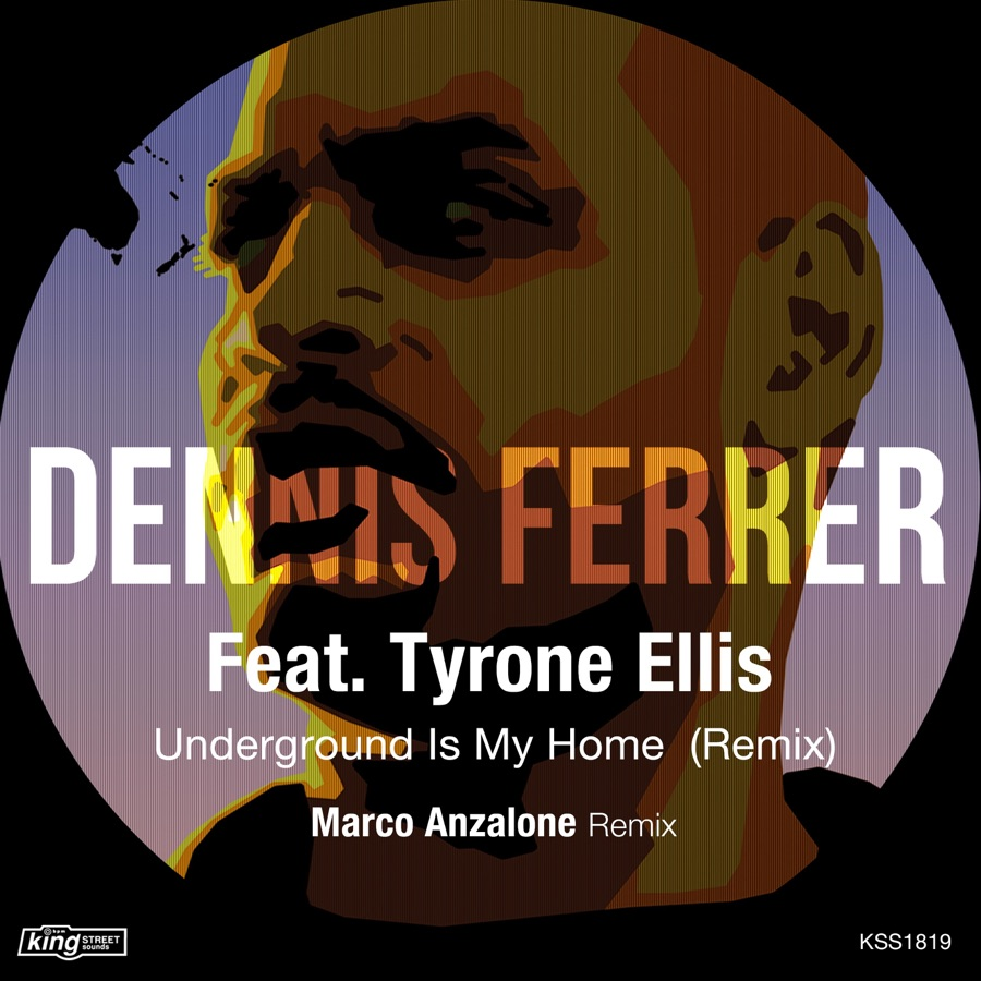Dennis Ferrer - Underground Is My Home (Remix) [feat. Tyron Ellis] - Single