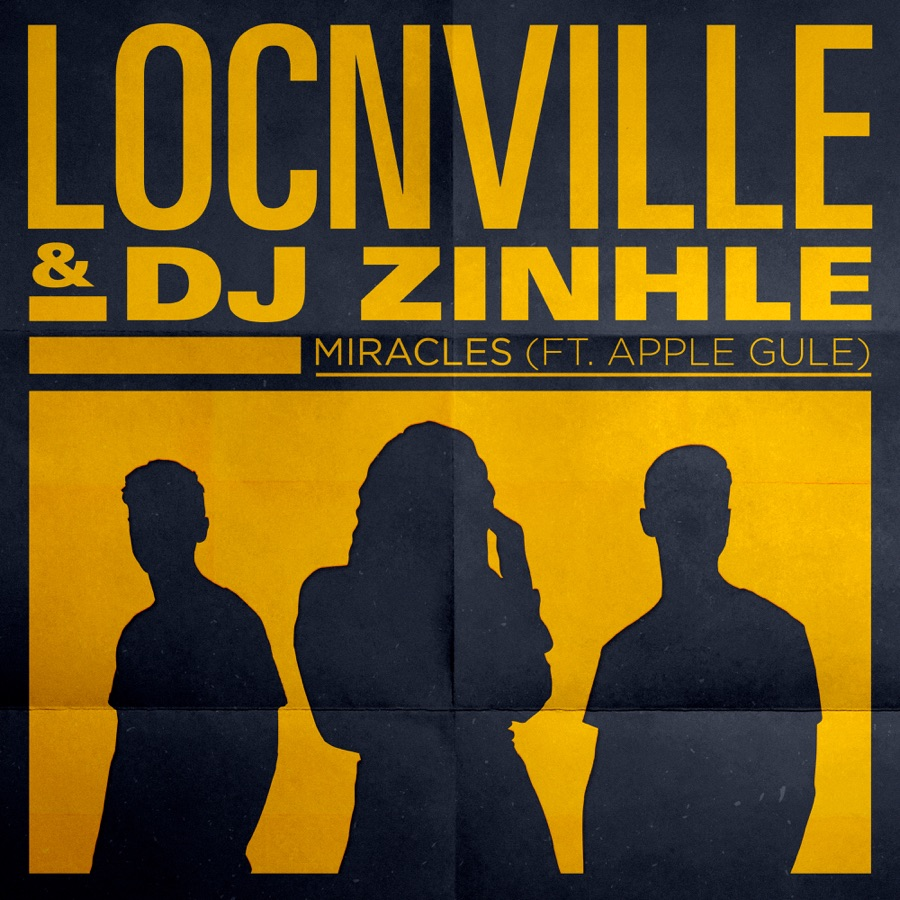Locnville & DJ Zinhle - Miracles (feat. Apple Gule) [Remix] - Single