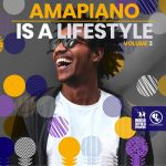 Amapiano Is a Lifestyle, Vol. 2 Featuring Top Amapiano Artists Is Out