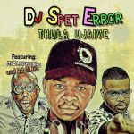 "DJ Spet Error Links Up With Madluphuthu And DJ Cleo For ""Thula Ujaive"""