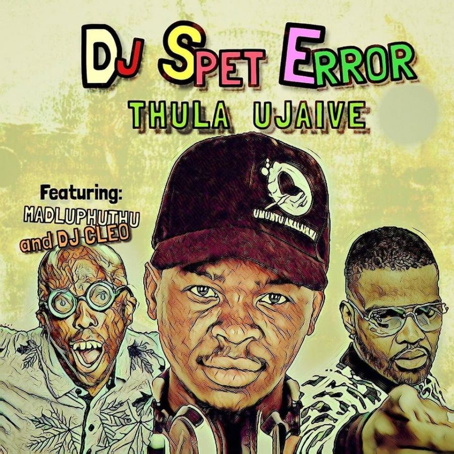 """DJ Spet Error Links Up With Madluphuthu And DJ Cleo For """"Thula Ujaive"""""""