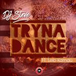 "Checkout Latest From DJ Steve Titled ""Tryna Dance"" Feat. Lelo Kamau"