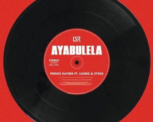 Prince Kaybee Drops Ayabulela Feat. Caiiro And Sykes