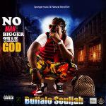 Buffalo Souljah - No Man Bigger Than God