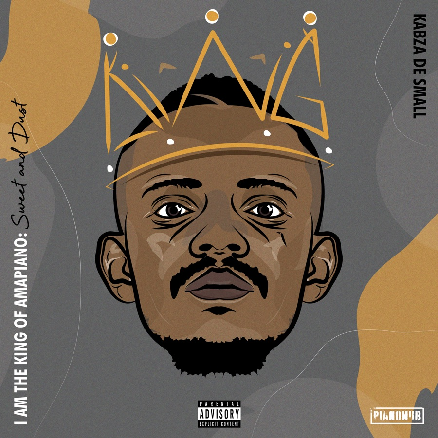 Kabza De Small - I Am the King of Amapiano: Sweet & Dust