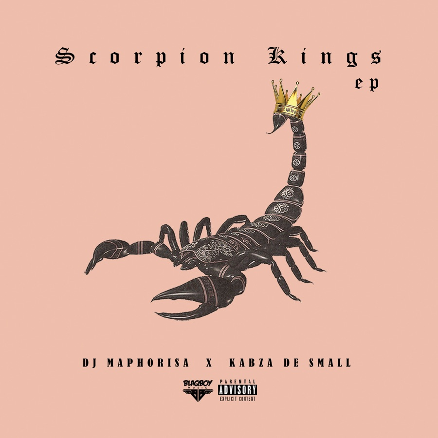 Kabza De Small x DJ Maphorisa - Scorpion Kings