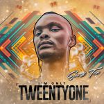 "Semi Tee's ""I'M ONLY TWEENTYONE"" Album Is Out"